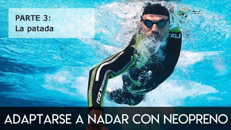 Adaptarse a nadar con neopreno, parte 3