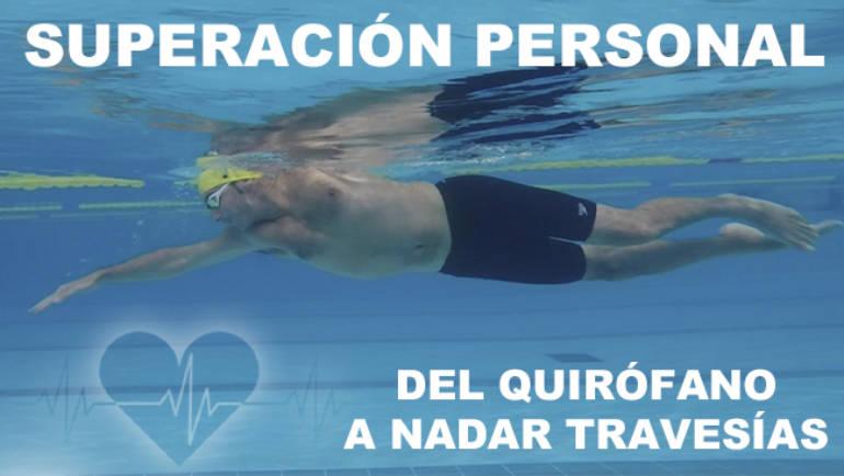 Superación personal: del quirófano a nadar travesías.